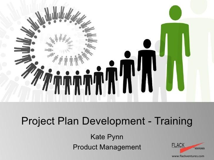 Project Plan Development - Training Kate Pynn Product Management