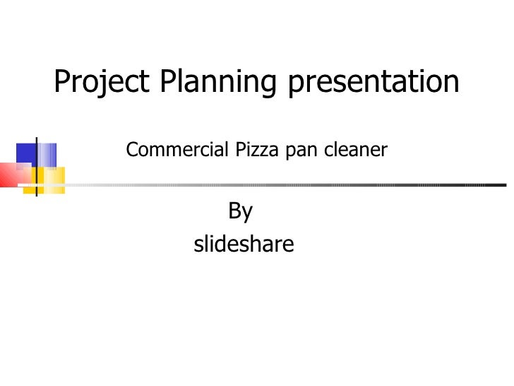 Project Planning presentation Commercial Pizza pan cleaner By  slideshare