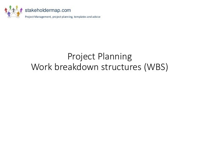 Project Planning Work breakdown structures (WBS) stakeholdermap.com Project Management, project planning, templates and ad...