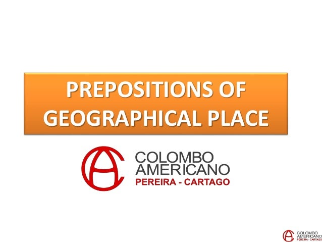 PREPOSITIONS OF GEOGRAPHICAL PLACE