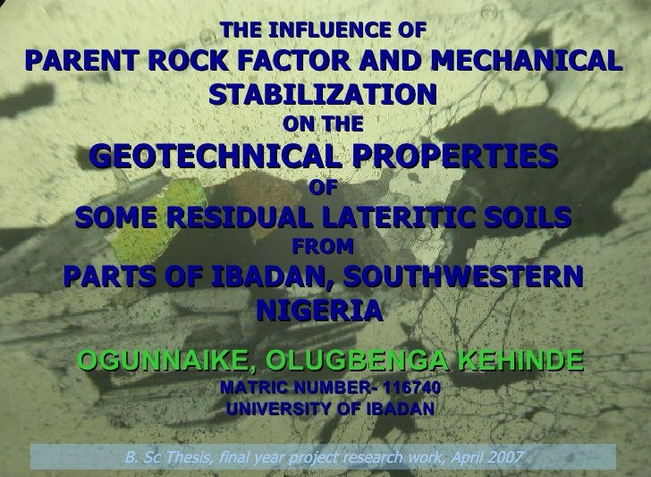 THE INFLUENCE OF PARENT ROCK FACTOR AND MECHANICAL STABILIZATION ON THE GEOTECHNICAL PROPERTIES OF SOME RESIDUAL LATERITIC...