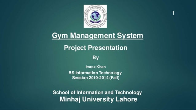 Project presentation 1 638gcb1452521432 gym management system project presentation by imroz khan bs information technology session 2010 2014 ccuart