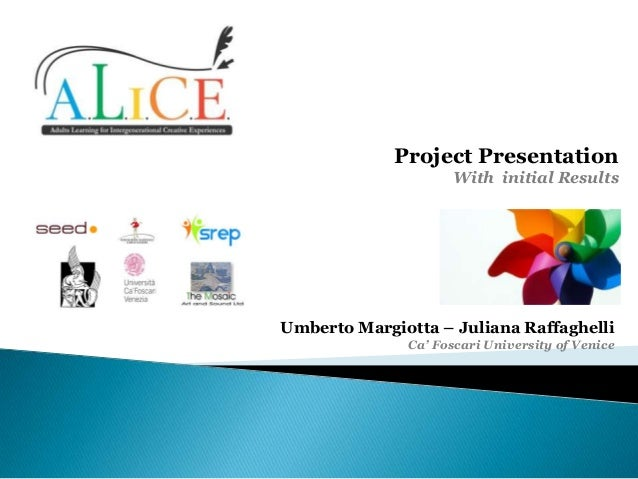 Project Presentation With initial Results  Umberto Margiotta – Juliana Raffaghelli Ca' Foscari University of Venice