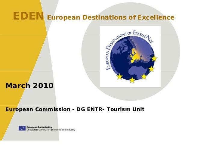 EDEN European Destinations of ExcellenceMarch 2010European Commission - DG ENTR- Tourism Unit