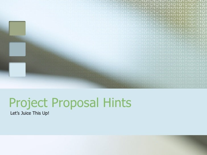 Project Proposal Hints Let's Juice This Up!