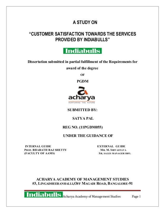 """A STUDY ON""""CUSTOMER SATISFACTION TOWARDS THE SERVICESPROVIDED BY INDIABULLS""""Dissertation submitted in partial fulfillment ..."""