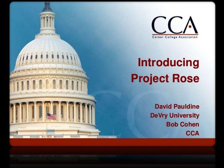 IntroducingProject Rose    David Pauldine   DeVry University        Bob Cohen              CCA