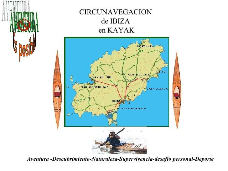 CIRCUNAVEGACION  de IBIZA  en KAYAK Aventura -Descubrimiento-Naturaleza-Supervivencia-desafío personal-Deporte  RIESGO ¡¡E...