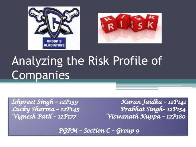 Analyzing the Risk Profile ofCompaniesIshpreet Singh – 12P139           Karan Jaidka – 12P141Lucky Sharma – 12P145        ...