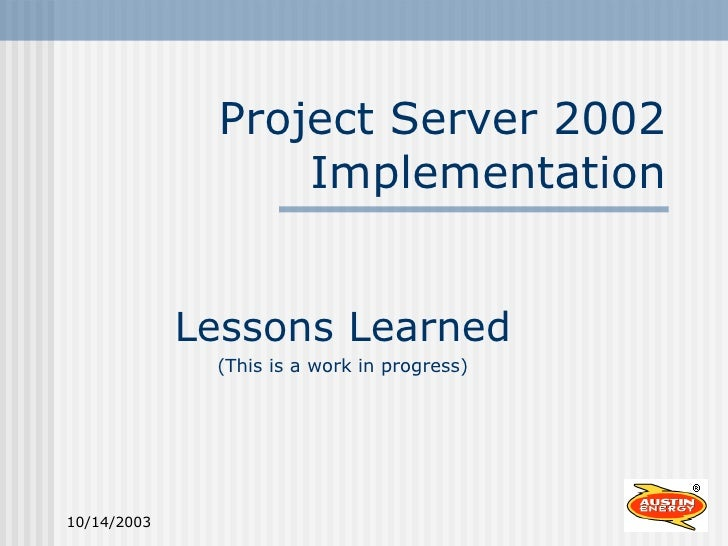 Project Server 2002 Implementation Lessons Learned (This is a work in progress)