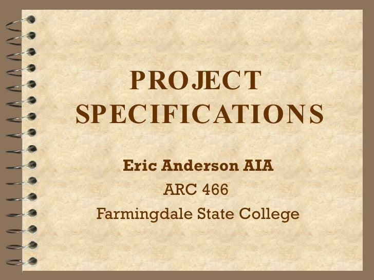 PROJECT  SPECIFICATIONS Eric Anderson AIA ARC 466  Farmingdale State College