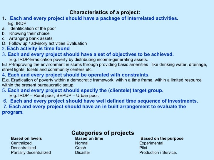 characteristic of project A project is a work effort made over a finite period of time with a start and a finish to create a unique product, service, or result because a project has a start and an end, it is also called a .