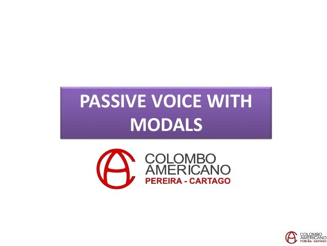 PASSIVE VOICE WITH MODALS