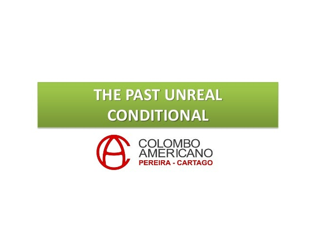 THE PAST UNREAL CONDITIONAL