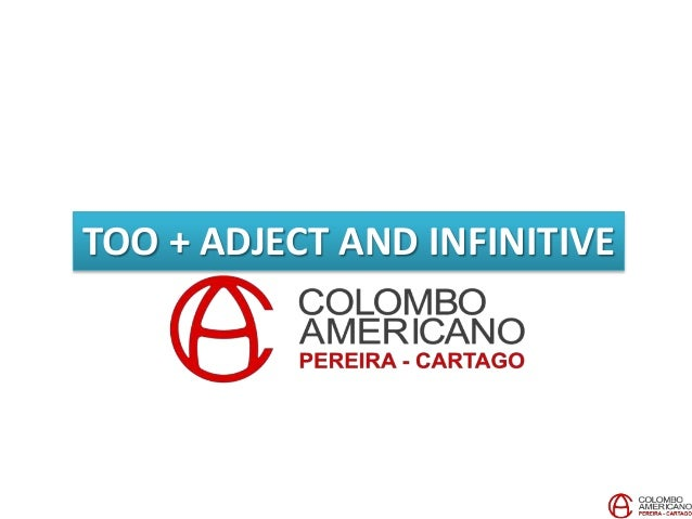 TOO + ADJECT AND INFINITIVE