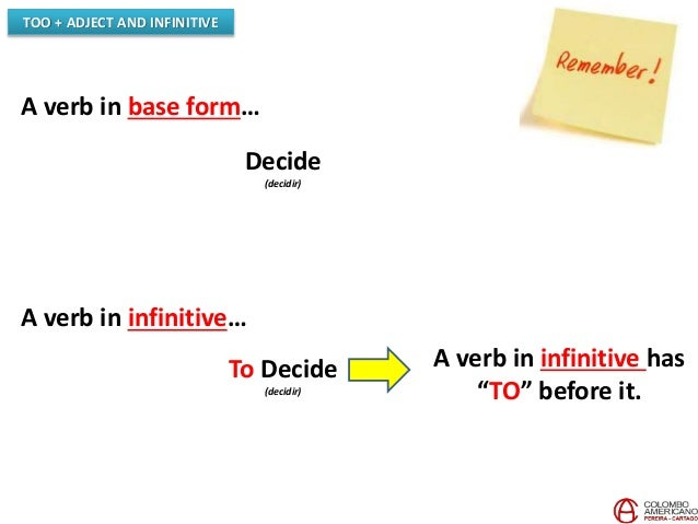 """A verb in base form… Decide (decidir) A verb in infinitive… To Decide (decidir) A verb in infinitive has """"TO"""" before it. T..."""