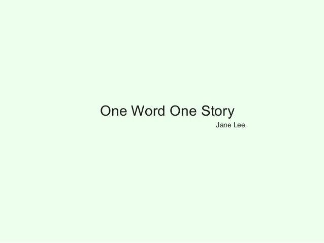 One Word One Story Jane Lee