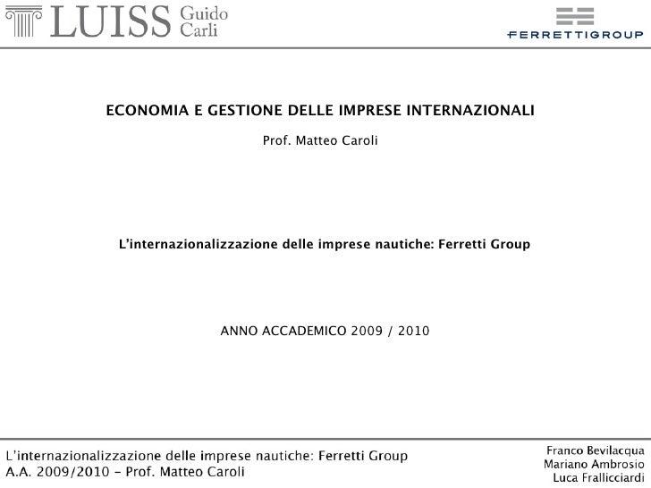 ECONOMIA E GESTIONE DELLE IMPRESE INTERNAZIONALI                         Prof. Matteo Caroli      L'internazionalizzazione...