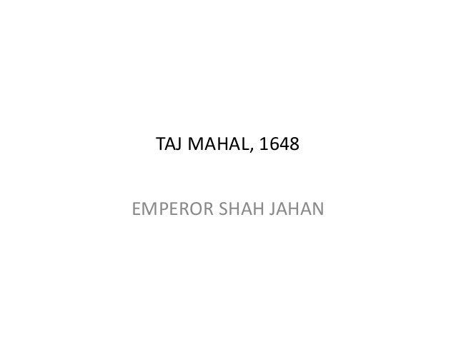 TAJ MAHAL, 1648 EMPEROR SHAH JAHAN