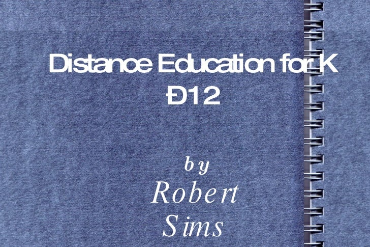 Distance Education for K – 12 by Robert Sims