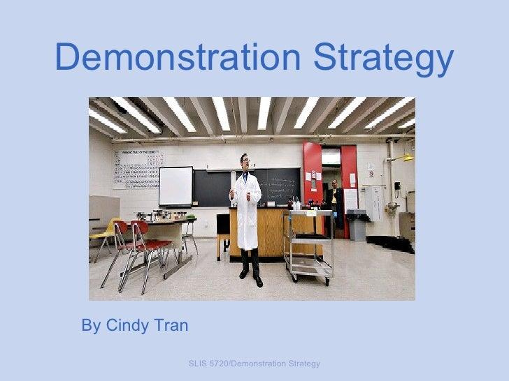 Demonstration Strategy By Cindy Tran SLIS 5720/Demonstration Strategy