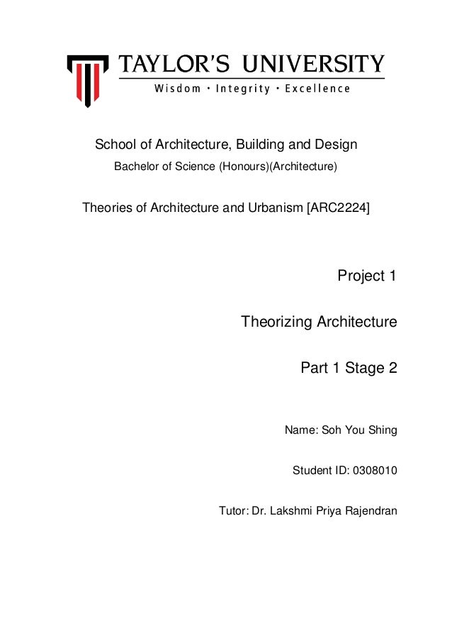 School of Architecture, Building and Design Bachelor of Science (Honours)(Architecture) Theories of Architecture and Urban...