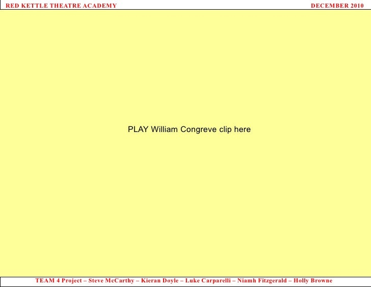 PLAY William Congreve clip here