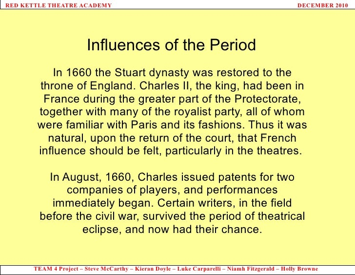 Influences of the Period In 1660 the Stuart dynasty was restored to the throne of England. Charles II, the king, had been ...