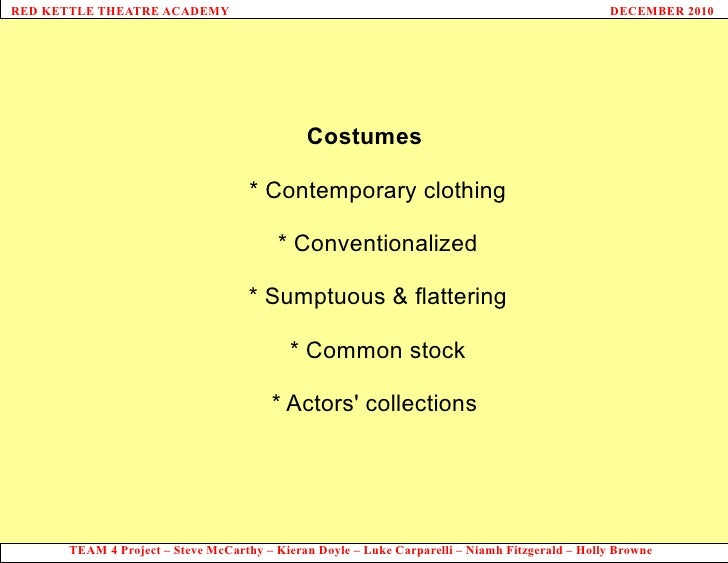 Costumes * Contemporary clothing * Conventionalized * Sumptuous & flattering * Common stock * Actors' collections