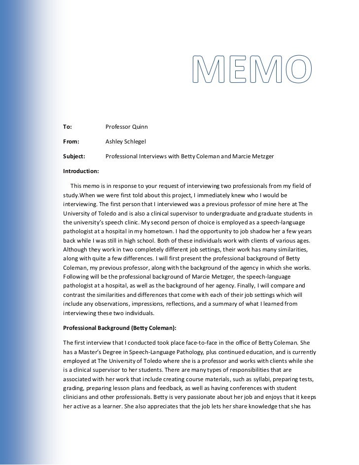 Memo<br />To:-914400000Professor Quinn<br />From:Ashley Schlegel<br />Subject:Professional Interviews with Betty Coleman a...