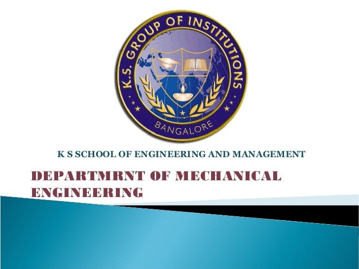 K S SCHOOL OF ENGINEERING AND MANAGEMENTDEPARTMRNT OF MECHANICALENGINEERING