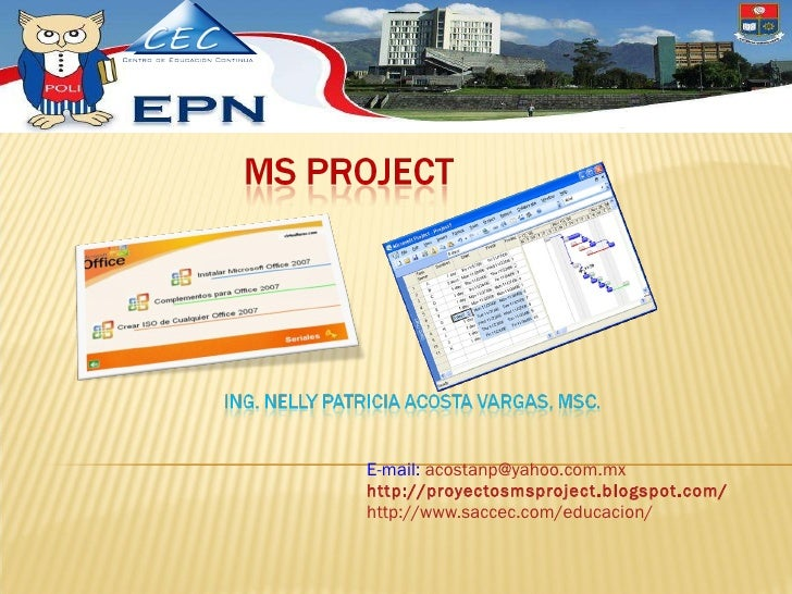 E-mail:  [email_address] http://proyectosmsproject.blogspot.com/ http://www.saccec.com/educacion/