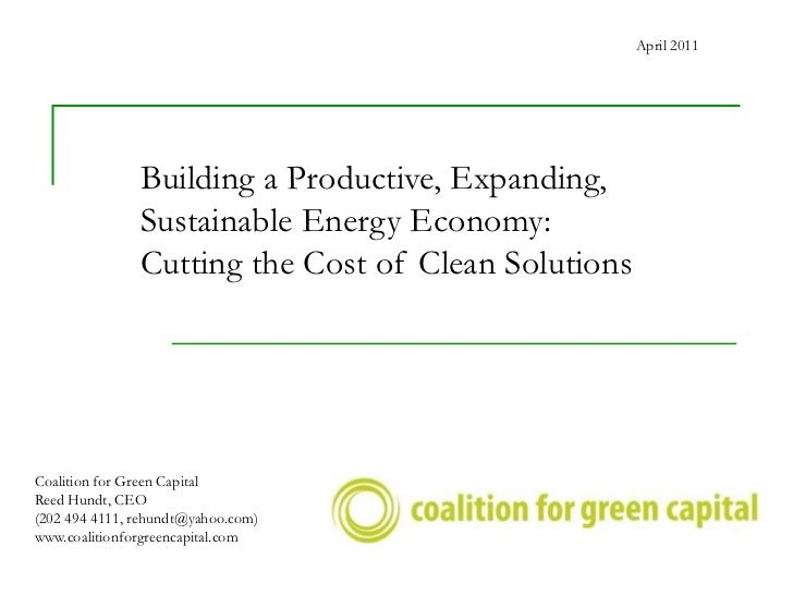 April 2011               Building a Productive, Expanding,               Sustainable Energy Economy:               Cutting...