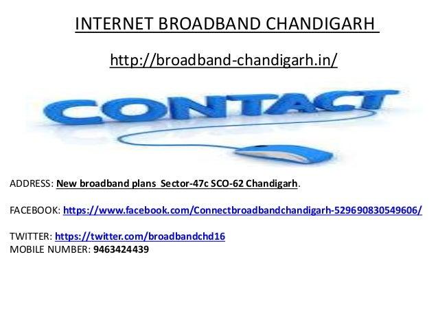 INTERNET BROADBAND CHANDIGARH http://broadband-chandigarh.in/ ADDRESS: New broadband plans Sector-47c SCO-62 Chandigarh. F...