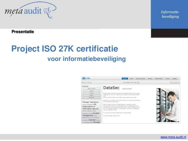 PresentatieProject ISO 27K certificatie              voor informatiebeveiliging                                           ...