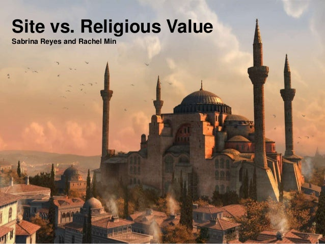 Site vs. Religious Value Sabrina Reyes and Rachel Min