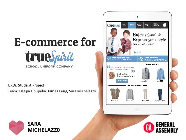 E-commerce for  UXDi:  Student  Project   Team:  Deepa  Dhupelia,  James  Feng,  Sara  Michelazzo    S...