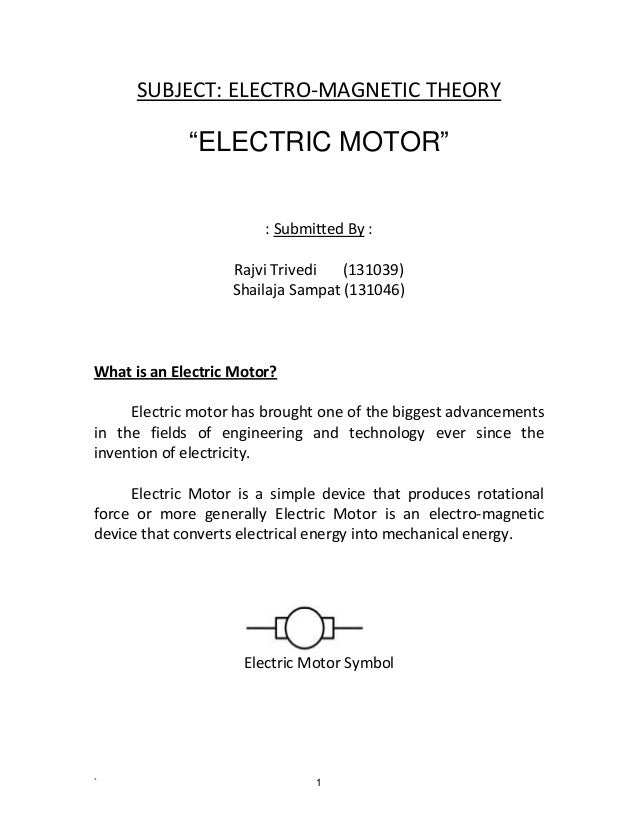 """` 1 SUBJECT: ELECTRO-MAGNETIC THEORY """"ELECTRIC MOTOR"""" : Submitted By : Rajvi Trivedi (131039) Shailaja Sampat (131046) Wha..."""