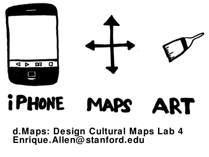 d.Maps: Design Cultural Maps Lab 4 [email_address]