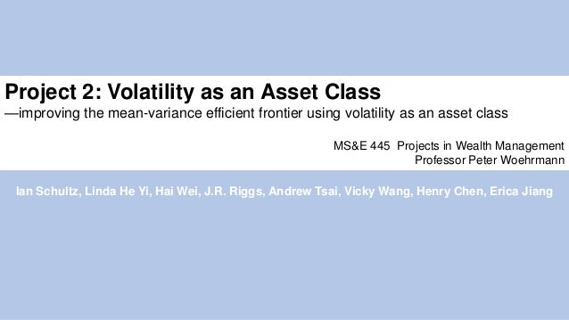Project 2: Volatility as an Asset Class —improving the mean-variance efficient frontier using volatility as an asset class...