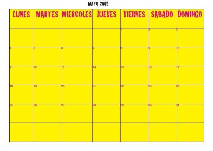 MAYO 2009      LUNES MARTES MIERCOLES JUEVES VIERNES SABADO DOMINGO                                      1    2      3    ...