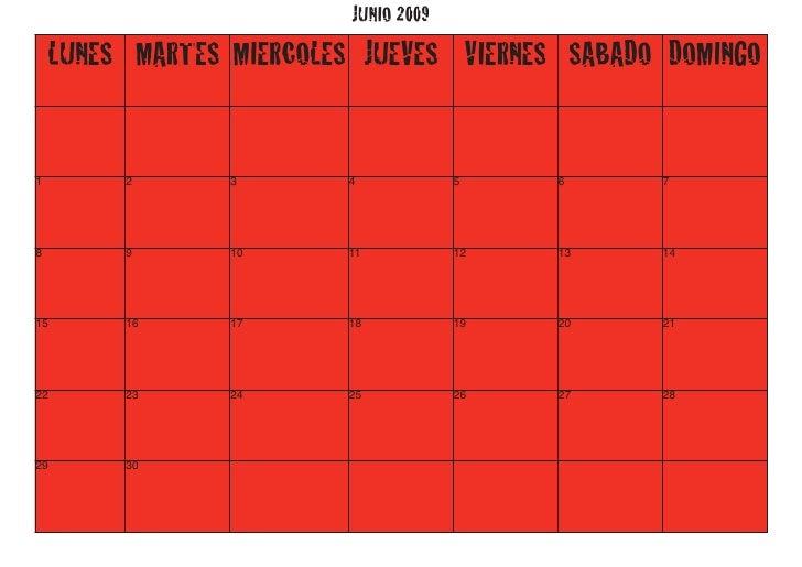 JUNIO 2009     LUNES MARTES MIERCOLES JUEVES VIERNES SABADO DOMINGO   1        2       3       4             5    6    7  ...