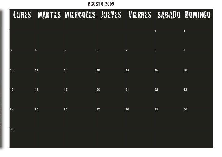 AGOSTO 2009     LUNES MARTES MIERCOLES JUEVES VIERNES SABADO DOMINGO                                           1     2    ...