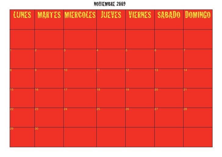 NOVIEMBRE 2009     LUNES MARTES MIERCOLES JUEVES VIERNES SABADO DOMINGO   1        2       3        4            5    6   ...