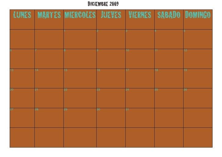 DICIEMBRE 2009     LUNES MARTES MIERCOLES JUEVES VIERNES SABADO DOMINGO                  1         2            3    4    ...