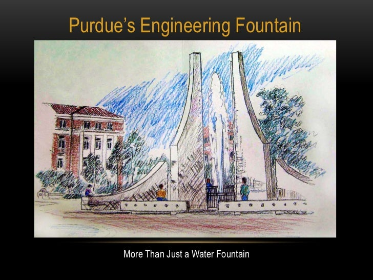 Purdue's Engineering Fountain<br />More Than Just a Water Fountain<br />