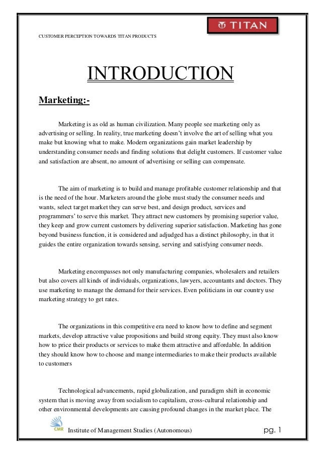 CUSTOMER PERCEPTION TOWARDS TITAN PRODUCTS Institute of Management Studies (Autonomous) pg. 1 INTRODUCTION Marketing:- Mar...