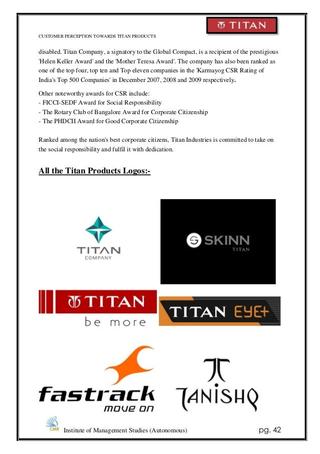research study on titan industries A study of perfumes buying behavior of consumers in india journal of advanced research in operational & marketing management, 2015 4 pages posted: 7 apr 2016 the company like titan industries has stepped into perfume market with its skinn range vini industries with fogg has already dominated the market.