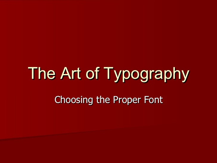The Art of Typography Choosing the Proper Font