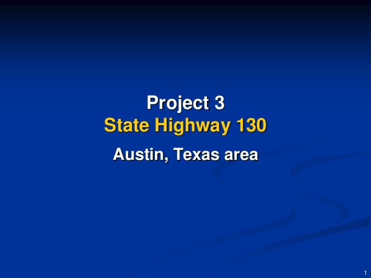 Project 3State Highway 130Austin, Texas area                     1